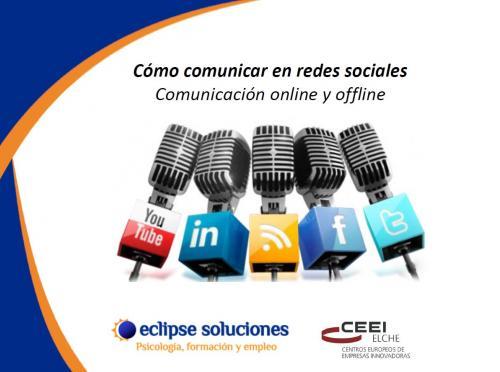 Como comunicar en redes sociales. Comunicación Online y Offline