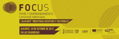 Focus Pyme y Emprendimiento L'Alacantí Industrias Creativas y Culturales 2017