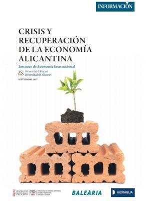 """Informe """"Crisis y recuperación de la crisis Alicantina""""  Sept. 2017"""