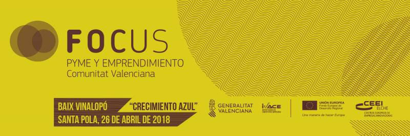 Te presentamos Focus Pyme y Emprendimiento Baix Vinalopó 2018- 26 de abril en Santa Pola