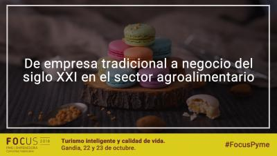 De empresa tradicional a negocio del siglo XXI en el sector agroalimentario