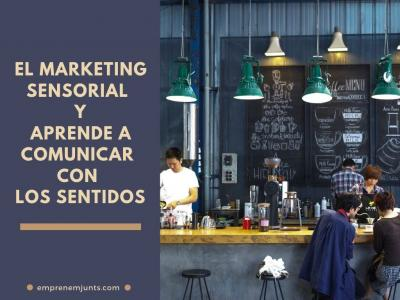 Marketing Sensorial y aprende a comunicar con los sentidos
