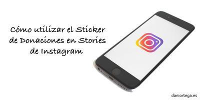 Cómo utilizar el Sticker de Donaciones en Stories de Instagram
