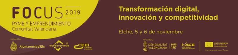 Inscríbete en Focus Pyme y Emprendimiento Comunitat Valenciana 2019