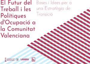 Informe Futuro del Trabajo y las Políticas de Ocupación en la Comunidad Valenciana