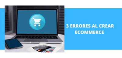 3 errores al crear ecommerce